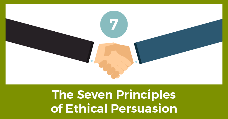 The Seven Principles of Ethical Persuasion