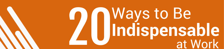 20 Ways to Be Indispensable at Work (Infographic)