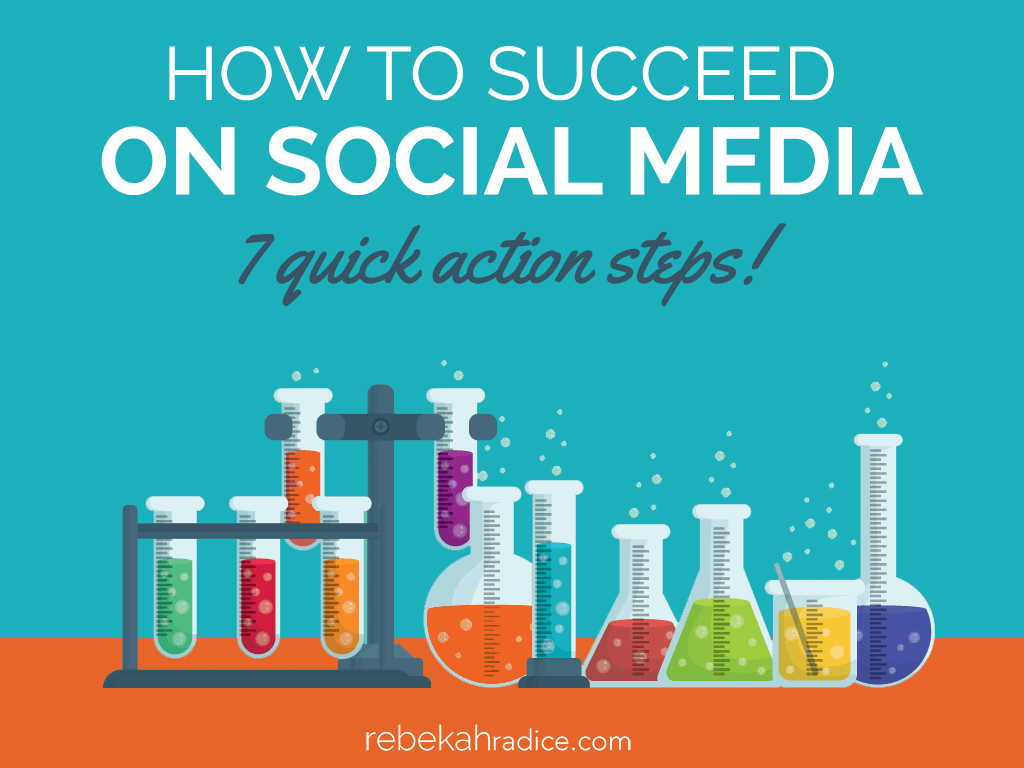 How To Succeed On Social Media (7 Quick Action Steps)