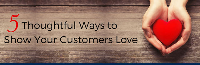 Your customers know you appreciate them, right