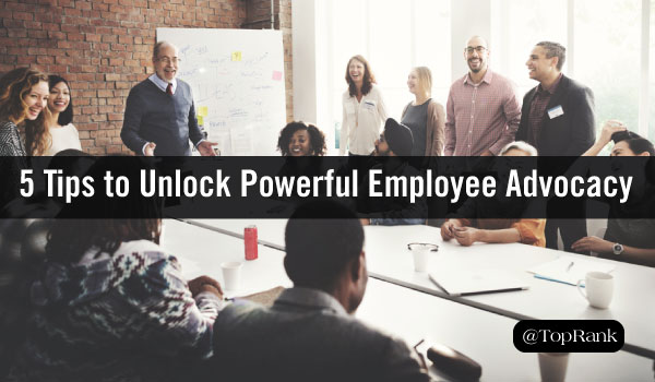 You Know Influencers 5 Tips to Unlock Powerful Employee Advocacy