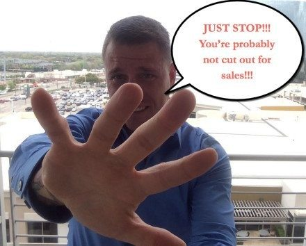 7 Clear Signs That You Don't Belong in Sales
