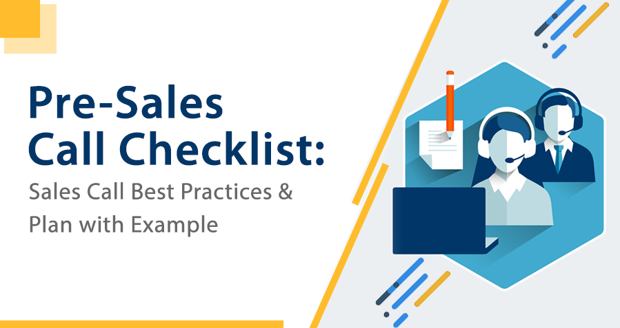 Pre-Sales Call Checklist Sales Call Best Practices & Plan with Example