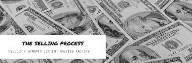 The Selling Process Discover 5 branded content success factors
