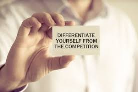 DIFFERENTIATE YOURSELF FROM THE COMPETITION